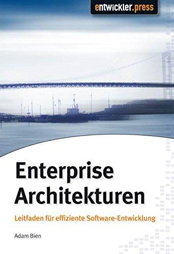 Enterprise Architekturen. Leitfaden für effiziente Software-Entwicklung
