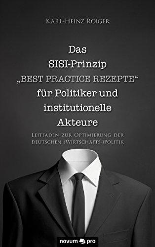das-sisi-prinzip-best-practice-rezepte-fur-politiker-und-institutionelle-akteure-leitfaden-zur-optim