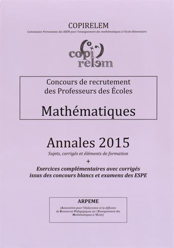 Mathématiques Annales 2015 : Concours de recrutement des professeurs des écoles