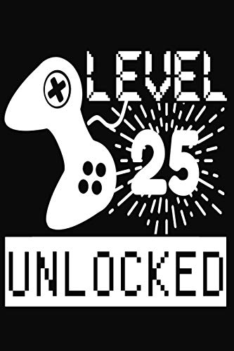 Level 25 Unlocked: Lined Journal Notebook for Gamers, Video Game Lovers, Players