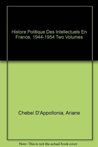 Histore Politique Des Intellectuels En France, 1944-1954 Two Volumes