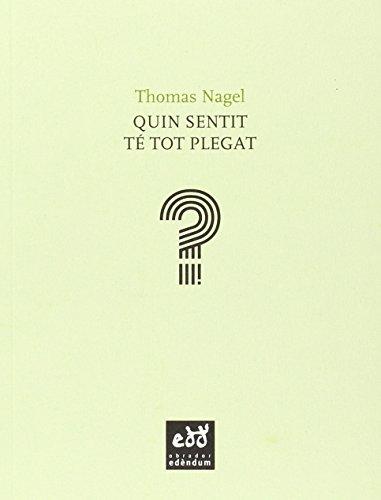 Quin Sentit Té Tot Plegat (Escriny) por Thomas Nagel