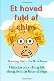 ET HOVED FULD AF CHIPS: Historien om en fattig lille dreng, hvis hår bliver til chips