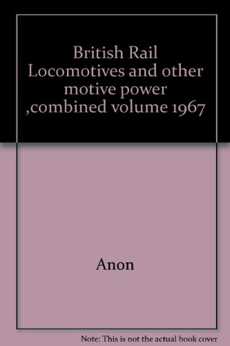 british-rail-locomotives-and-other-motive-power-combined-volume-1967