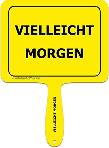 """""""Vielleicht morgen"""" - Lustiges gelbes Kunststoffschild mit Griff - GELBE SCHILDER - DAS ORIGINAL"""