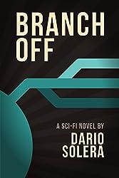Branch Off: A Sci-Fi Novel