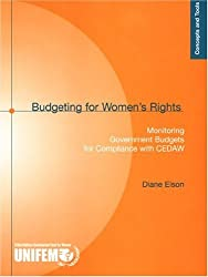 Budgeting for Women's Rights: Monitoring Government Budgets for Compliance with CEDAW (Concepts and Tools)