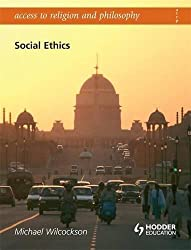 Social Ethics (Access To Religion and Philosophy)