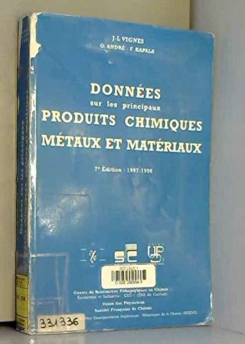 DONNEES INDUSTRIELLES ECONOMIQUES GEOGRAPHIQUES SUR LES PRINCIPAUX PRODUITS CHIMIQUES METAUX ET MATERIAUX. 7ème édition