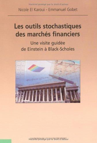 Les outils stochastiques des marchs financiers une visite guide de Einstein a Black-Scholes de Nicole El Karoui (22 fvrier 2011) Broch