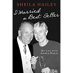 I Married a Best Seller: My Life with Arthur Hailey