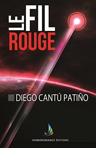 Le fil rouge | Roman gay, livre gay, M/M par Diego Cantú  Patiño