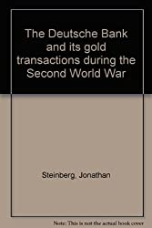 The Deutsche Bank and its gold transactions during the Second World War