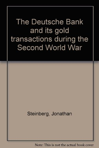 the-deutsche-bank-and-its-gold-transactions-during-the-second-world-war