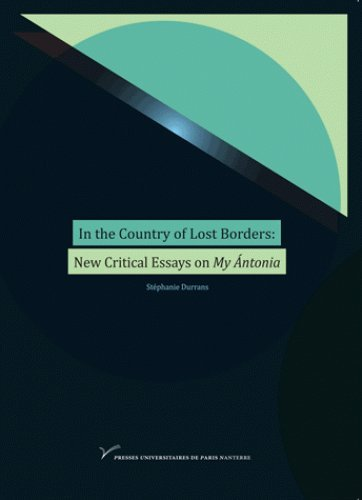 In The Country of Lost Borders : New Critical Essays on My Antonia