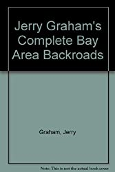 Jerry Graham's Complete Bay Area Backroads