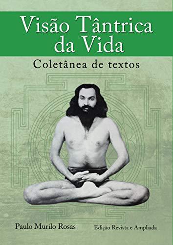Visão Tântrica  da Vida: Coletânea de textos (Portuguese Edition)