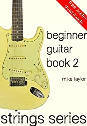 Beginner Guitar Book 2 (Strings Series) (English Edition)