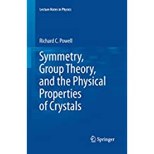 Symmetry, Group Theory, and the Physical Properties of Crystals (Lecture Notes in Physics Book 824) (English Edition)
