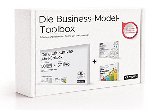 Die Business-Model-Toolbox Canvas Abreißblock + Business Model Generation + Value Propositon Design: Erfinden und gestalten Sie Ihr Geschäftsmodell!