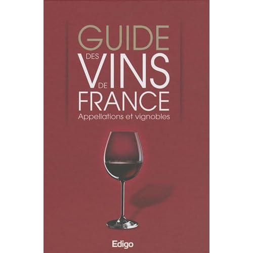 Guide des vins de France : Appellations et vignobles