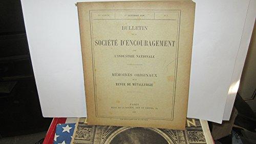 Bulletin de la Société d'Encouragement pour l'Industrie Nationale - Mémoires originaux de la Revue de métallurgie - n° 3 - 1er Octobre 1906