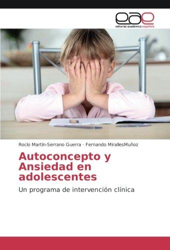 Autoconcepto y Ansiedad en adolescentes: Un programa de intervención clínica