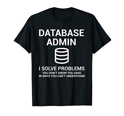 Datenbank Admin DBA T-Shirt (Datenbank)