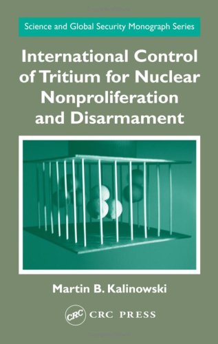 International Control of Tritium for Nuclear Nonproliferation and Disarmament: 4 (Science and Global Security Monograph Series)