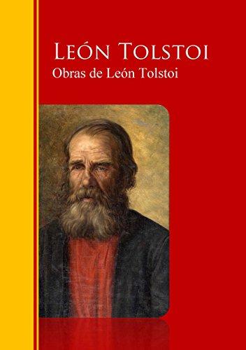 Obras Completas - Coleccion de León Tolstoi: Biblioteca de Grandes Escritores por León Tolstoi