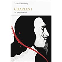 Charles I (Penguin Monarchs): An Abbreviated Life