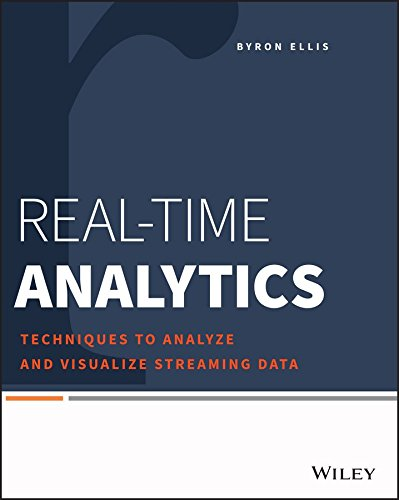 [(Real-Time Analytics : Techniques to Analyze and Visualize Streaming Data)] [By (author) Byron Ellis ] published on (August, 2014)