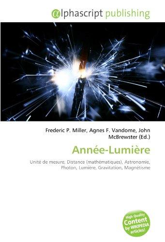 Année-Lumière: Unité de mesure, Distance (mathématiques), Astronomie, Photon, Lumière, Gravitation, Magnétisme