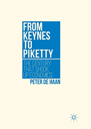 From Keynes to Piketty: The Century that Shook Up Economics