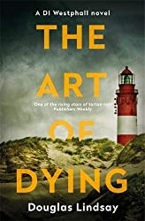 The Art of Dying: DI Westphall Book 3