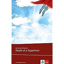 Death of a Superhero: Schulausgabe für das Niveau B2, ab dem 6. Lernjahr. Ungekürzter englischer Originaltext mit Annotationen (Young Adult Literature: Klett English Editions)