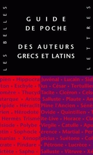 Guide de poche des auteurs grecs et latins par Pierre-Emmanuel Dauzat, Marie-Laurence Desclos, Silvia Milanezi, Jean-François Pradeau
