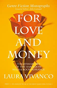 For Love and Money: The Literary Art of the Harlequin Mills & Boon Romance (Genre Fiction Monographs) (English Edition) di [Vivanco, Laura]