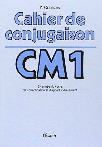 Cahier de conjugaison CM1 by Yves Cochais (1982-01-01)