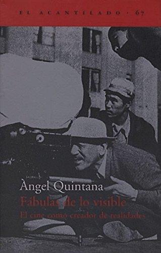 Fábulas de lo visible (El Acantilado) por Àngel Quintana Morraja