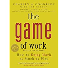 The Game of Work: How to Enjoy Work as Much as Play (Paperback) - Common