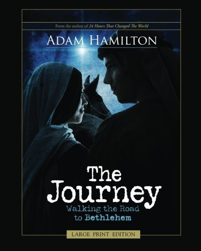 The Journey [Large Print]: Walking the Road to Bethlehem by Adam Hamilton (2013-11-12)