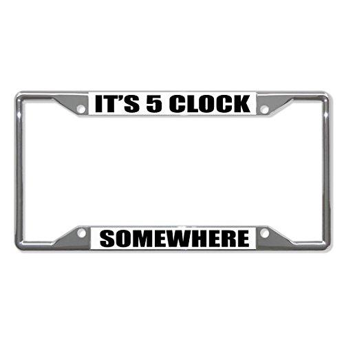 It's 5 Clock Somewhere Metall-Kennzeichenrahmen mit 4 Löchern, perfekt für Männer und Frauen, Auto-Dekoration