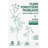Flore forestière française (guide écologique illustré), tome 1 : Plaines et collines