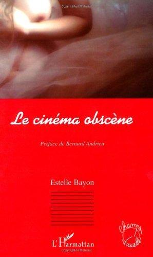 Le cinéma obscène par Estelle Bayon