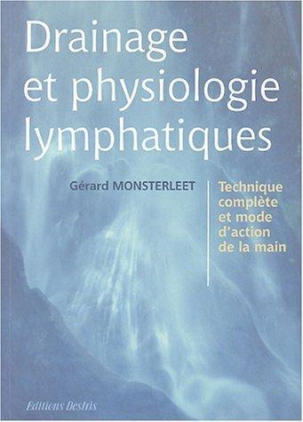 Drainage et physiologie lymphatiques : Technique compl..te et mode d'action de la main de Grard Monsterleet (12 octobre 2004) Broch