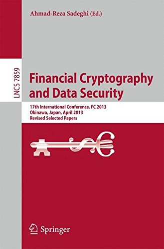 Preisvergleich Produktbild Financial Cryptography and Data Security: 17th International Conference, F.C. 2013, Okinawa, Japan, April 1-5, 2013, Revised Selected Papers (Lecture ... Computer Science / Security and Cryptology)