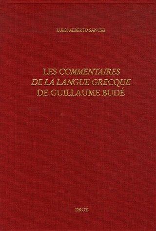 Les Commentaires de la langue grecque de Guillaume Budé : L'oeuvre, ses sources, sa préparation