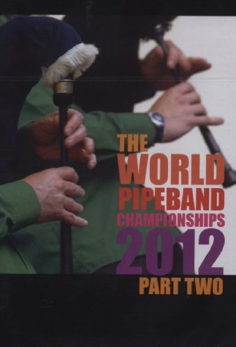 World Pipe Band Championships 2012 Part 2 [DVD] [PAL/NTSC] [Region 1/Region 2] [2012]
