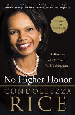 [(No Higher Honor: A Memoir of My Years in Washington)] [Author: Dr Condoleezza Rice] published on (September, 2012)